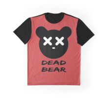 Dead Bear designs Graphic T-Shirt