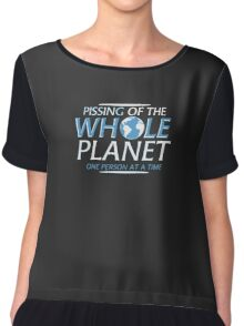Pissing Off The Whole Planet One Person At A Time Funny Chiffon Top