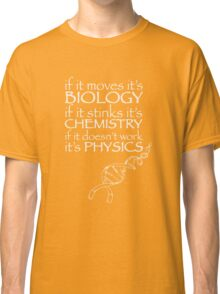 Science,Biology,Chemistry,Physics funny Classic T-Shirt