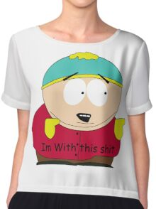 South Park (Im with this) Chiffon Top