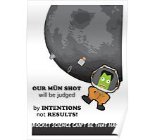 Our Work Will Be Judged. Keep Us a Symbol of Excellence - Kerbal Safety Poster! Poster