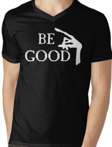 Be Good Mens V-Neck T-Shirt