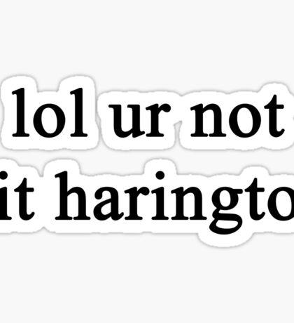 Lol ur not Kit Harington {FULL} Sticker