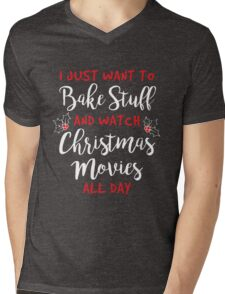 I Just Want to Bake Stuff and Watch Christmas Movies All Day Mens V-Neck T-Shirt