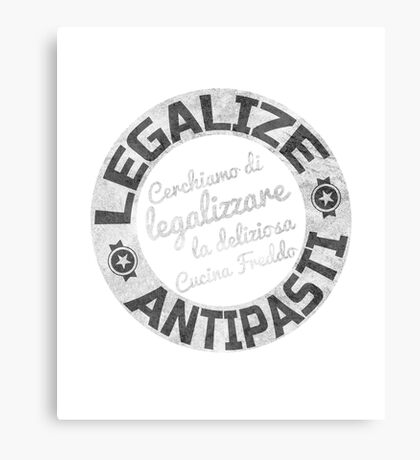 Legalize Antipasti Funny Protest Italian Style T-Shirt Canvas Print