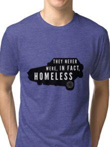 Never Homeless Tri-blend T-Shirt