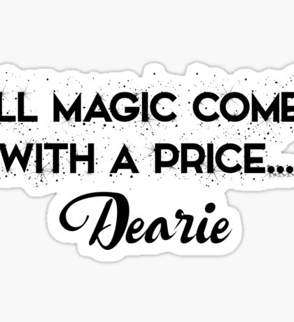 OUAT - All Magic comes with a price dearie Sticker