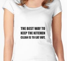 Keep Kitchen Clean Eat Out Women's Fitted Scoop T-Shirt