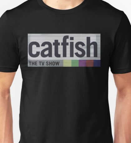 Catfish the TV Show Unisex T-Shirt