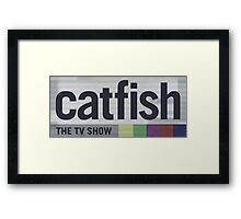 Catfish the TV Show Framed Print