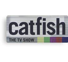 Catfish the TV Show Canvas Print