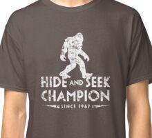 Hide & Seek Champion Since 1967 - Bigfoot Classic T-Shirt