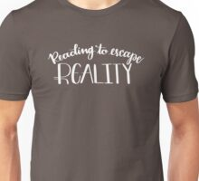 Reading to Escape Reality Unisex T-Shirt