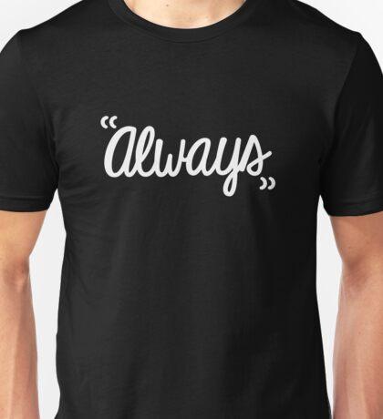 """""""Always"""" Unisex T-Shirt"""