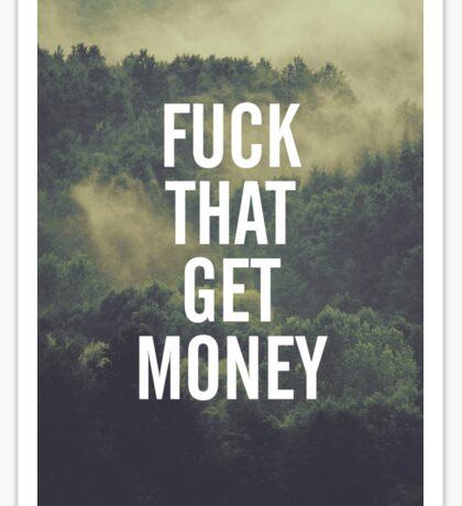 F*ck That Get Money Sticker