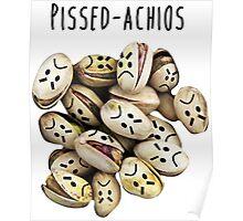 Pissed-achios Poster