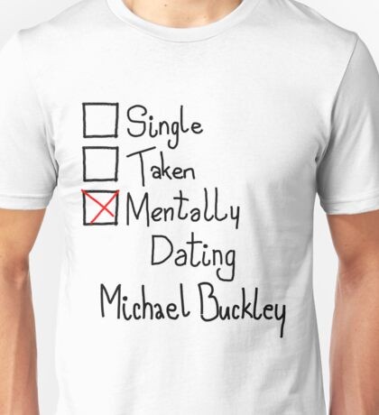 Mentally Dating Michael Buckley Unisex T-Shirt
