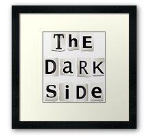 The dark side. Framed Print