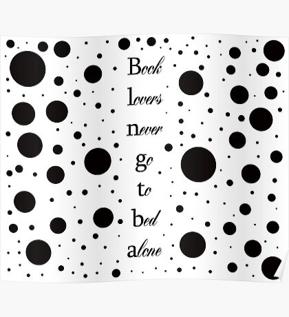 Book lovers never go to bed alone Poster