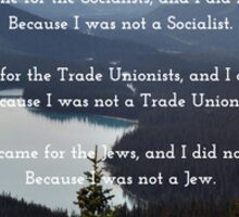 """First They Came"" by Martin Niemöller Sticker"