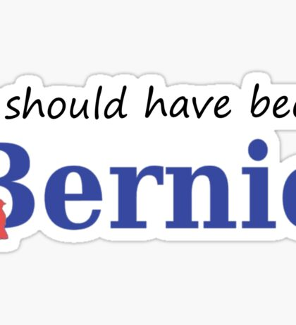 It Should Have Been Bernie with Bird Sticker