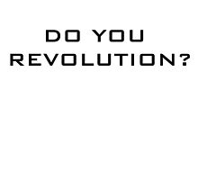 Do you revolution? by luigi2be