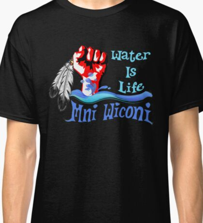 Water Is Life - Stand With Standing Rock Classic T-Shirt
