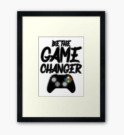 Be The Game Changer! Framed Print