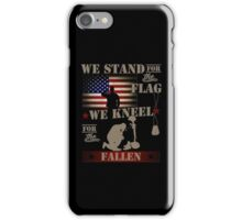 We stand for the flag We kneel for the fallen iPhone Case/Skin