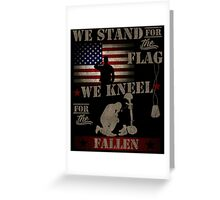 We stand for the flag We kneel for the fallen Greeting Card