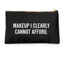 Makeup I Clearly Cannot Afford Studio Pouch