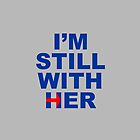 I'm still with her by pixelsgeek