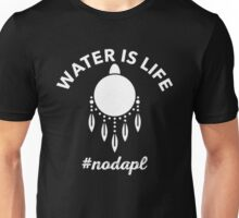 Water is Life NoDAPL T-Shirt Unisex T-Shirt