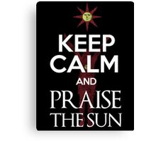 Keep Calm and Praise The SUn Canvas Print