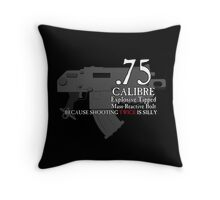 Because Shooting Twice is Silly Throw Pillow