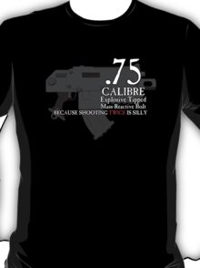 Because Shooting Twice is Silly T-Shirt