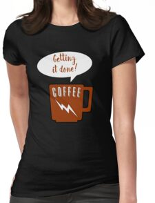Coffee Getting it Done Womens Fitted T-Shirt