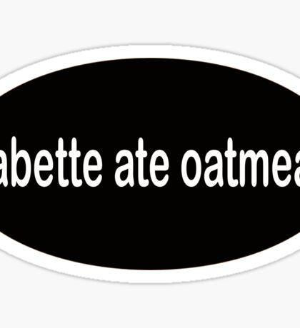 babette ate oatmeal! - Gilmore Girls  Sticker