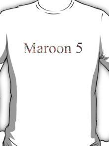 Maroon 5 fanshirt  T-Shirt