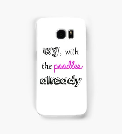 oy with the poodles already - Gilmore Girls Samsung Galaxy Case/Skin