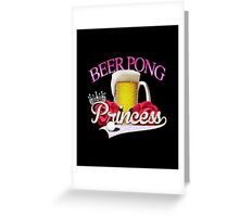 Beer Pong Princess style Greeting Card