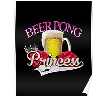 Beer Pong Princess style Poster
