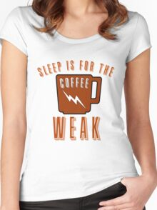 Sleep is For the Weak Coffee  Women's Fitted Scoop T-Shirt