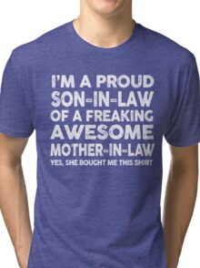 Proud Son In Law Of Awesome Mother In Law T-Shirt Tri-blend T-Shirt