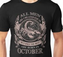 All men are created equal but only the best are born in October Scorpio Unisex T-Shirt