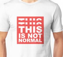 This Is Not Normal Unisex T-Shirt