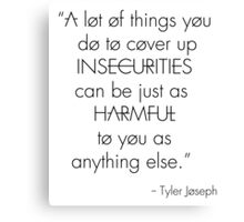 Band Merch - Top Quote about Insecurities Canvas Print