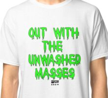 """Out with the Unwashed Masses"" 