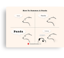 How To Summon A Panda Canvas Print
