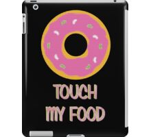 Doughnut Touch My Food iPad Case/Skin